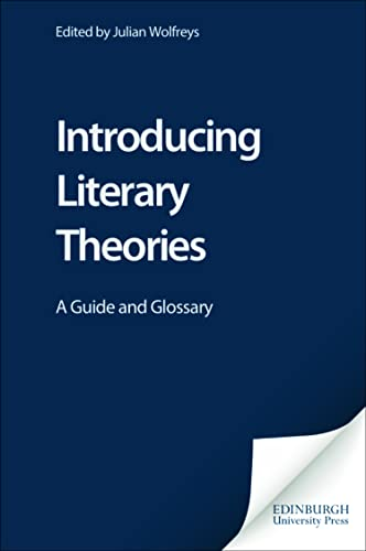 Introducing Literary Theories: A Guide and Glossary: Edinburgh University Press