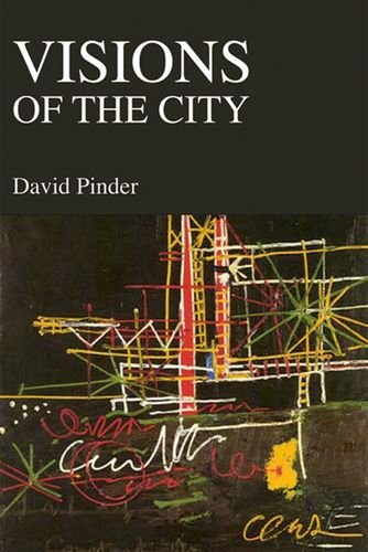 9780748614882: Visions of the City: Utopianism, Power and Politics in Twentieth-century Urbanism
