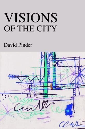 9780748614882: Visions of the City: Utopianism, Power and Politics in Twentieth-century Urbanism