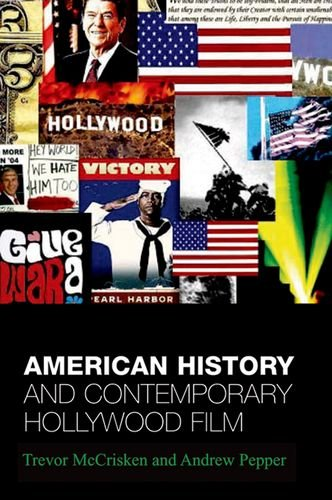 9780748614905: American History and Contemporary Hollywood Film: From 1492 to Three Kings