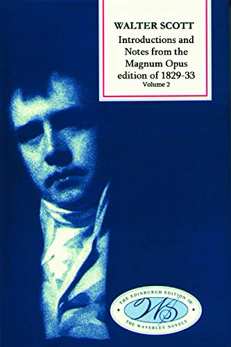 Introductions and Notes from the Magnum Opus: Sir Walter Scott