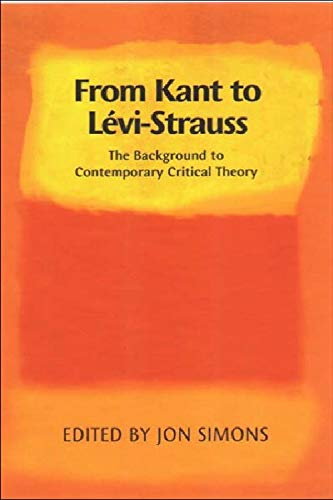 9780748615063: From Kant to Levi-Strauss: The Background to Contemporary Critical Theory