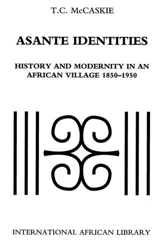 9780748615100: Asante Identities: History and Modernity in an African Village, 1850-1950 (International African Library): History and Modernity in an African Village, 1850-1950 (International African Library)