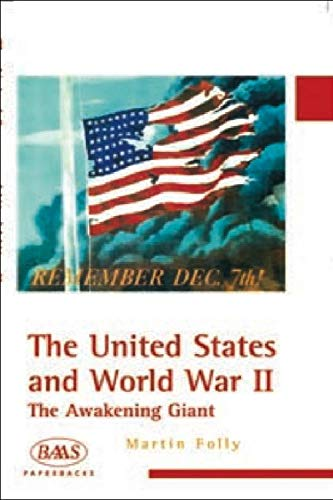 The United States and World War II: The Awakening Giant (BAAS Paperbacks): Folly, Martin
