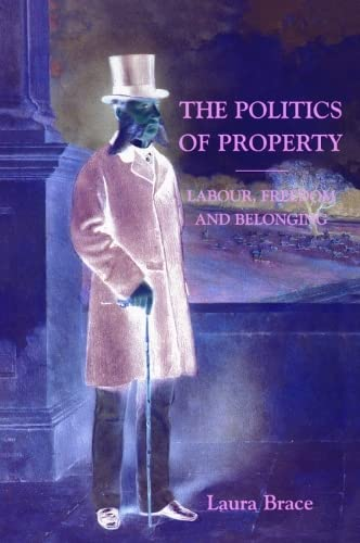 9780748615353: The Politics of Property: Labour, Freedom and Belonging