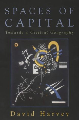 9780748615407: Spaces Of Capital: Towards A Critical Geography