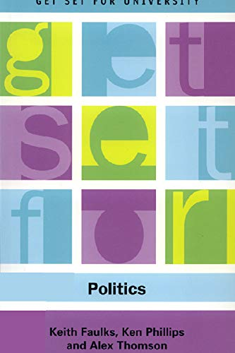 Get Set for Politics: Alex Thomson,Keith Faulks,Ken Phillips