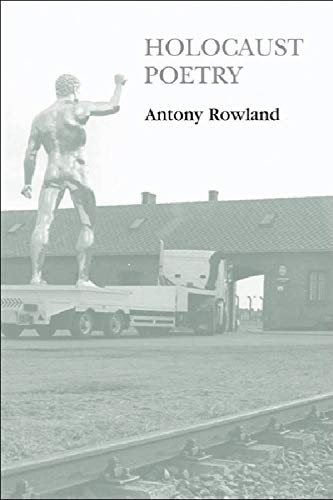 9780748615537: Holocaust Poetry: Awkward Poetics in the Work of Sylvia Plath, Geoffrey Hill, Tony Harrison And Ted Hughes