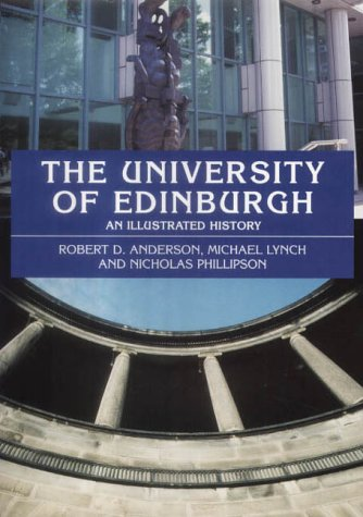 9780748616459: The University of Edinburgh: An Illustrated History