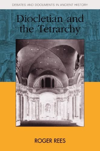 9780748616619: Diocletian and the Tetrarchy (Debates and Documents in Ancient History)