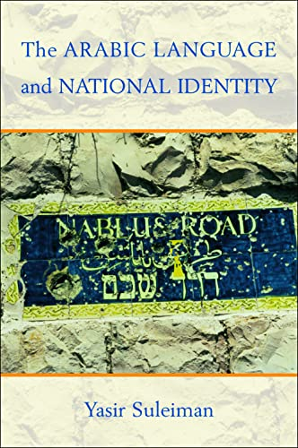 9780748617074: The Arabic Language and National Identity: A Study in Ideology