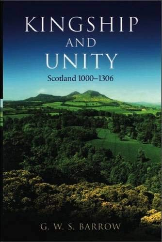 9780748617210: Kingship and Unity: Scotland 1000-1306 (The New History of Scotland)