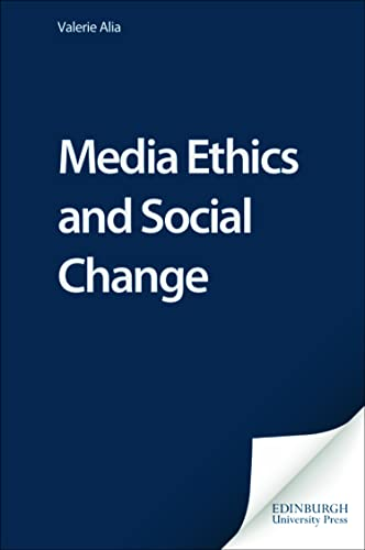 Media Ethics and Social Change: Theory and Practice (Media Topics): Alia, Valerie