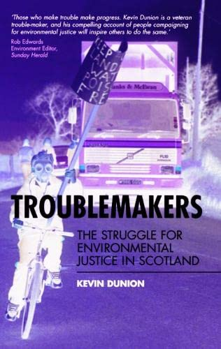 9780748617814: Troublemakers: The Struggle for Environmental Justice in Scotland