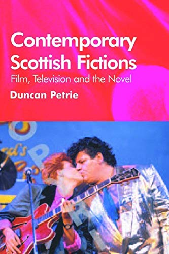 9780748617890: Contemporary Scottish Fictions: Film, Television, And The Novel