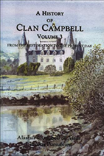 9780748617906: A History of Clan Campbell, Vol. 3: From the Restoration to the Present Day