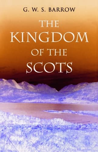 9780748618033: The Kingdom of the Scots: Government, church and society from the eleventh to the fourteenth century