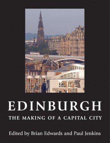 9780748618682: Edinburgh: The Making of a Capital City