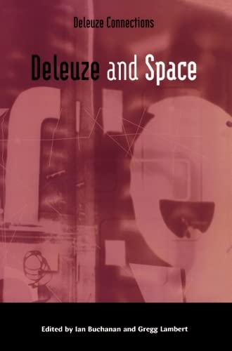 9780748618743: Deleuze and Space (Deleuze Connections EUP)