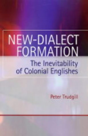 9780748618767: New-dialect Formation: The Inevitability of Colonial Englishes