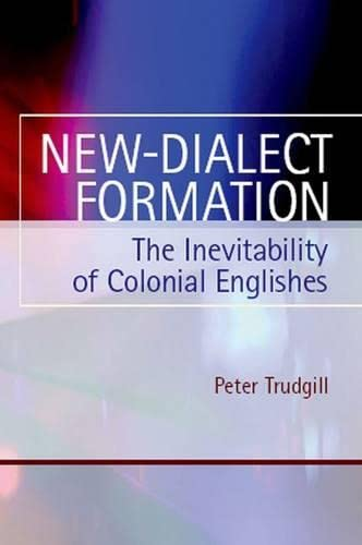 9780748618774: New-Dialect Formation: The Inevitability of Colonial Englishes