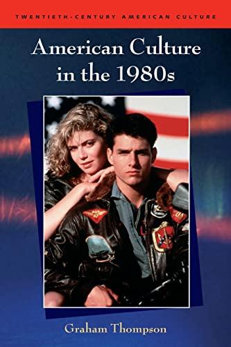 9780748619108: American Culture in the 1980s (Twentieth-Century American Culture)