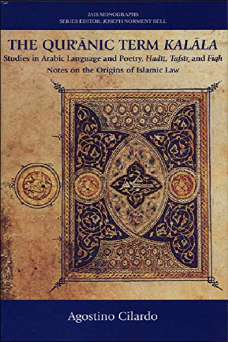 9780748619160: The Qur'anic Term Kalala: Studies in Arabic Language And Poetry, Hadit, Tafsir, And Figh, Notes on the Origin of Islamic Law