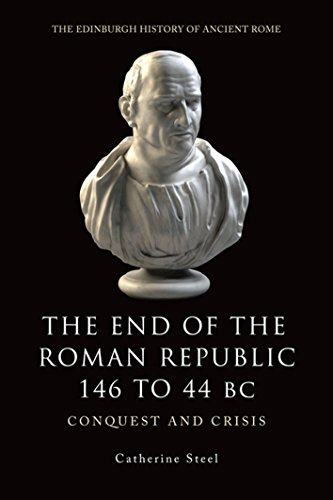 9780748619450: The End of the Roman Republic 146 to 44 BC: Conquest and Crisis (The Edinburgh History of Ancient Rome)