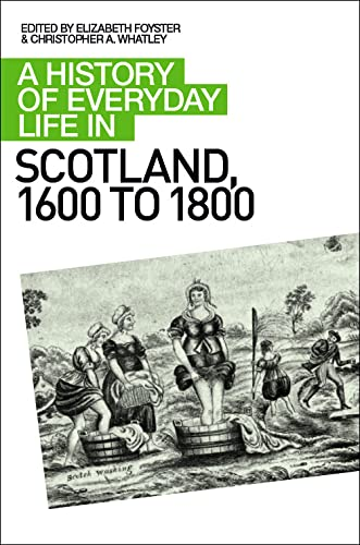 9780748619658: A History of Everyday Life in Scotland, 1600 to 1800