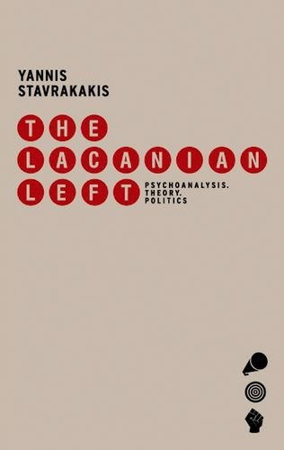 9780748619801: The Lacanian Left: Psychoanalysis, Theory, Politics
