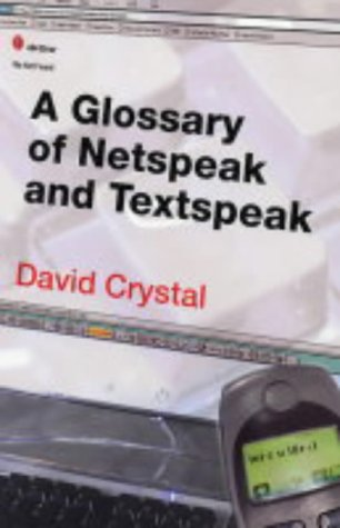 9780748619825: A Glossary of Netspeak and Textspeak