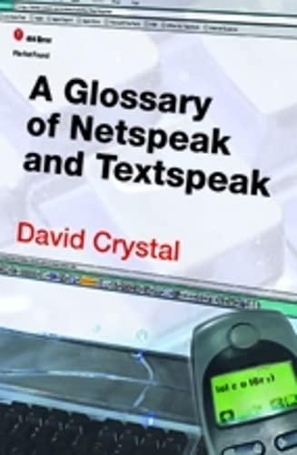 9780748619825: A Glossary of Netspeak and Textspeak
