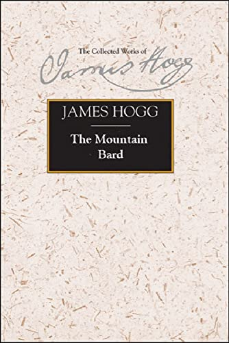 9780748620067: The Mountain Bard (The Collected Works of James Hogg)
