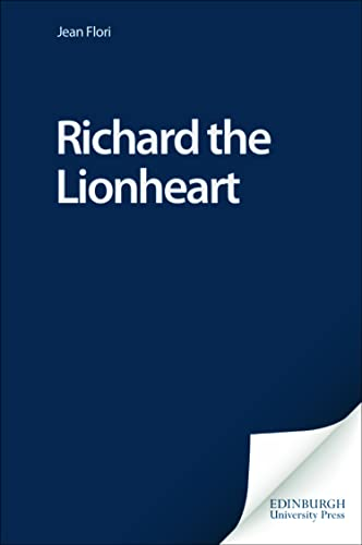 Richard the Lionheart: King and Knight (Paperback): Jean Flori