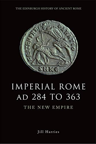9780748620524: Imperial Rome AD 284 to 363: The New Empire