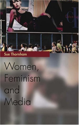 9780748620708: Women, Feminism and the Media (Media Topics)