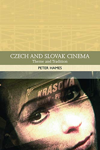 9780748620814: Czech and Slovak Cinema: Theme and Tradition (Traditions in World Cinema)