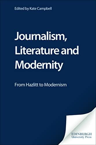 9780748621026: Journalism, Literature and Modernity: From Hazlitt to Modernism