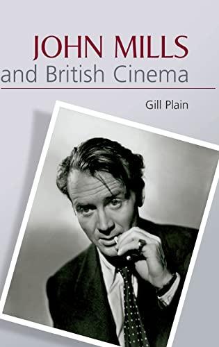 9780748621071: John Mills and British Cinema: Masculinity, Identity and Nation