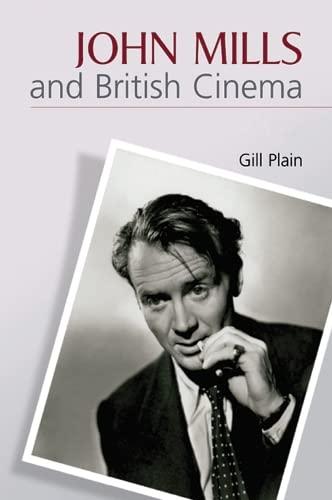 9780748621088: John Mills and British Cinema: Masculinity, Identity and Nation