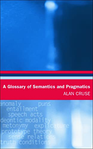 9780748621118: A Glossary of Semantics and Pragmatics (Glossaries in Linguistics EUP)