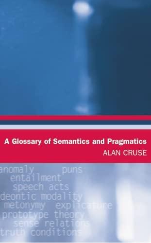 9780748621118: A Glossary of Semantics and Pragmatics (Glossaries in Linguistics EUP)