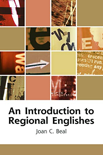 9780748621170: An Introduction to Regional Englishes: Dialect Variation in England