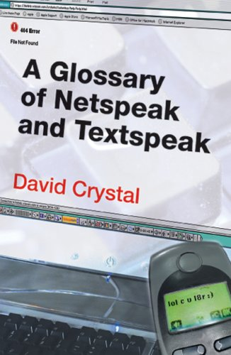 A Glossary of Netspeak and Textspeak: Crystal, David.