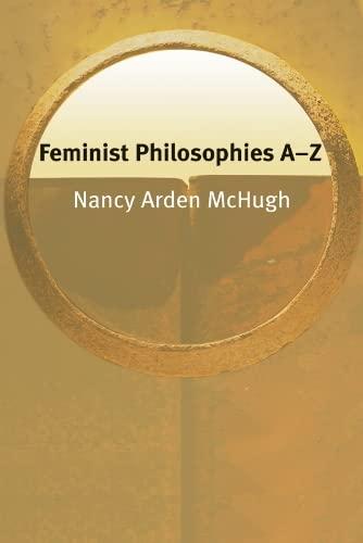 9780748621538: Feminist Philosophies A-Z (Philosophy A-Z EUP)