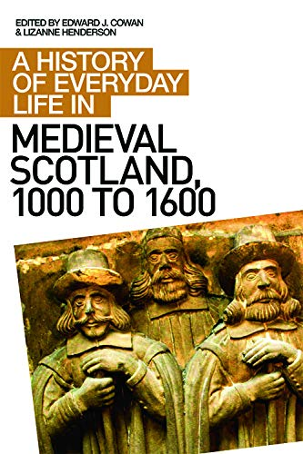 9780748621576: A History of Everyday Life in Medieval Scotland (A History of Everyday Life in Scotland)