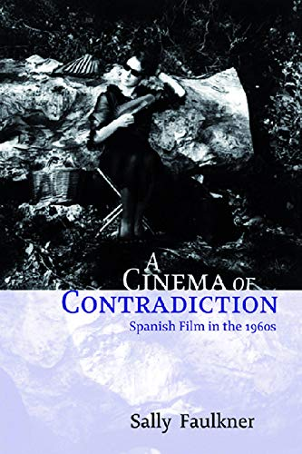9780748621606: A Cinema of Contradiction: Spanish Film in the 1960s