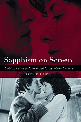 9780748621651: Sapphism on Screen: Lesbian Desire in French and Francophone Cinema