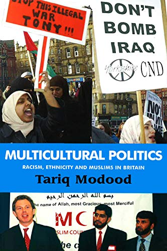 9780748621729: Multicultural Politics: Racism, Ethnicity and Muslims in Britain