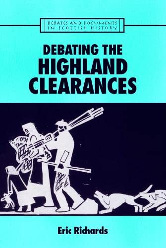 9780748621835: Patrick Sellar and the Highland Clearances: Debating the Highland Clearances (Debates and Documents in Ancient History)